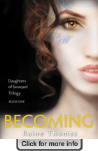 Becoming - Daughters of Saraqael Trilogy Book One- a young adult fantasy romance novel by Raine Thomas