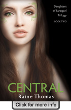 Central- Daughters of Saraqael Trilogy Book Two- a young adult fantasy romance novel by Raine Thomas