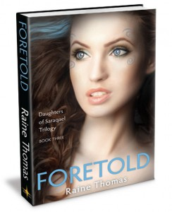 Foretold Daughters of Saraqael Book Three a young adult fantasy romance novel by Raine Thomas