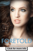 Foretold - Daughters of Saraqael Trilogy Book Three - a young adult fantasy romance novel by Raine Thomas