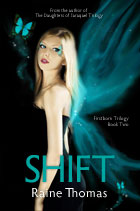 Shift - Firstborn Trilogy Book Two- a young adult fantasy romance novel by Raine Thomas