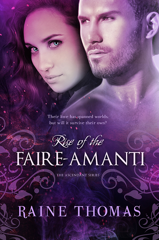 Rise of the Faire-Amanti by Raine Thomas